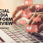 Blog Post by Remedy Digital Agency: Social Media Platform Overview for Businesses